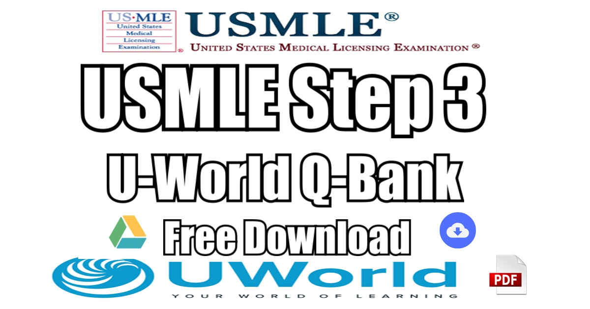 UWorld Step 3 QBank Offline PDF Free Download | [Direct Link]