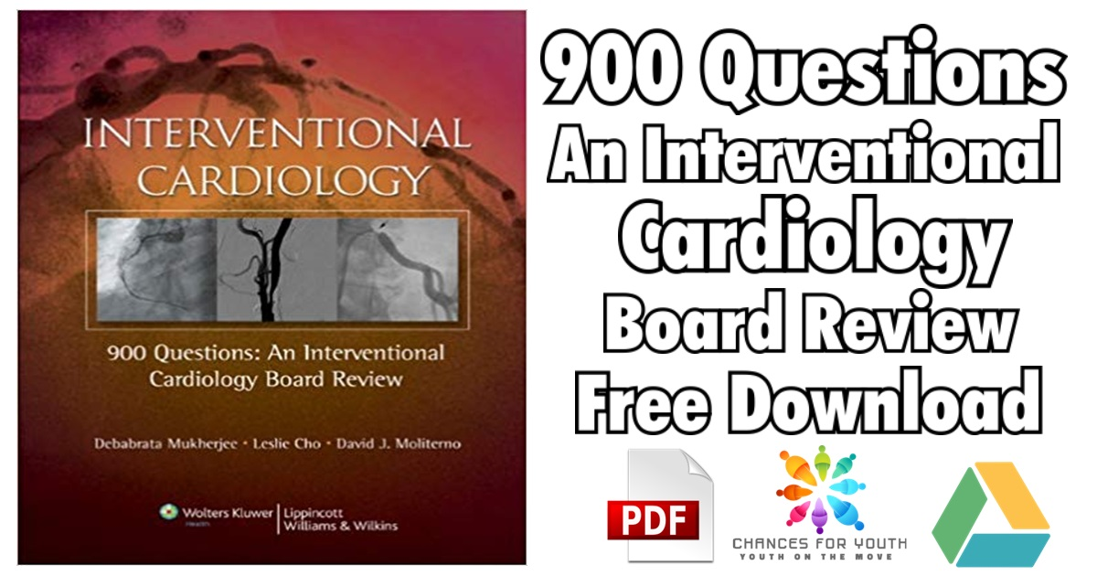 900 Questions An Interventional Cardiology Board Review PDF