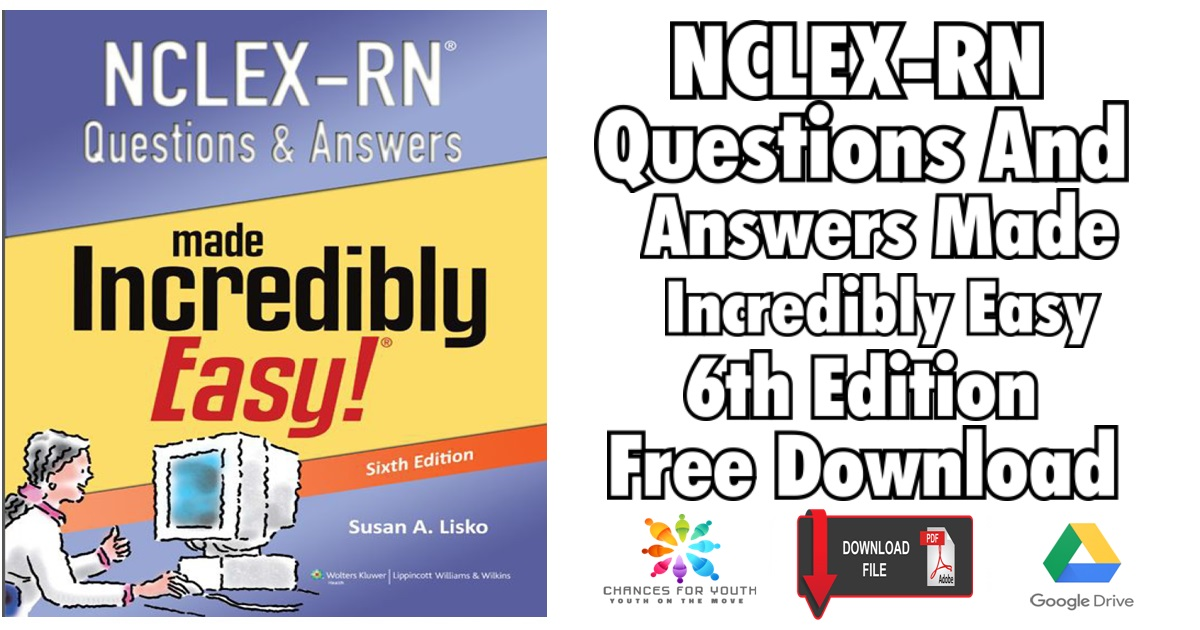 NCLEX-RN Questions And Answers Made Incredibly Easy PDF | 6th E